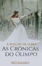 As Crônicas do Olimpo: A Bênção de Atena (PAUSADO) by MGAmaro