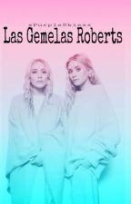 Las Gemelas Roberts  by xPurpleSkiesx