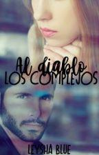 Al Diablo Los Complejos {Pausada} by leysha_blue