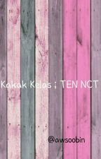 Kakak Kelas ; Ten NCT by awsoobin