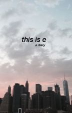 this is e // a diary by ayecalifornia
