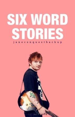 Six Word Stories [#Wattys2017] by JaneConquestBackup