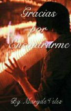 Gracias Por Encontrarme [PAUSADA]* by MarydeVelez