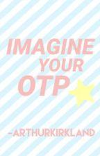 [IMAGINE YOUR OTP] by -ArthurKirkland