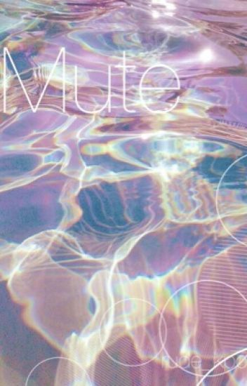 Mute {Sequel to I'll Protect You}