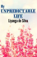 My Unpredictable Life by liyanga_the_bookworm