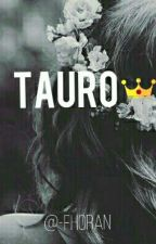 Tauro [TERMINADA] by -FHoran