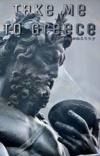 Take Me To Greece{Perseus Jackson} by RosettaSteel