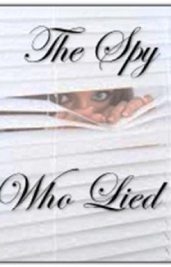 The Spy Who Lied (A One Direction Fan Fiction)