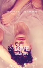 Troyler AU - LOVE take two by chkoh85