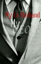 My Ex-Husband My CEO by BriLynnbooks
