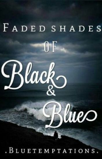 Faded shades of black and blue