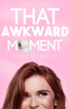 That Awkward Moment [SLOW UPDATES] by lowkeyray_tbh