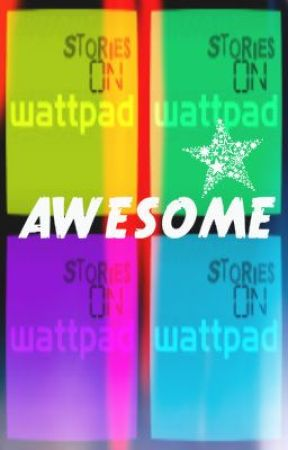 Awesome Stories to read on Wattpad by YouOnlyLiveTwice