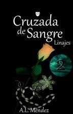 Cruzada de Sangre: Linajes by Alishta