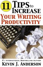 11 Tips to Increase Your Writing Productivity by KevinJAnderson