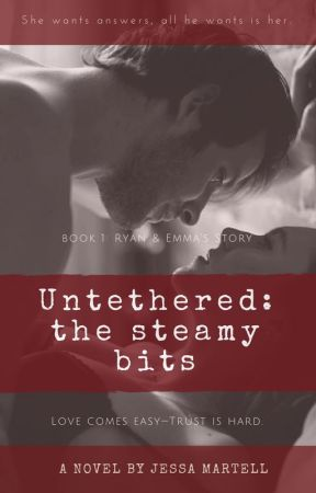 Untethered: The Steamy Bits by JessaMartell