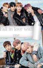 Fall in love with me [Bts FF] by jungkookie347