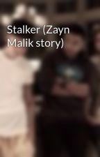 Stalker (Zayn Malik story) by JB1Dstoryes