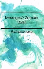 Messages // Grayson Dolan Fanfiction by espinosababezz