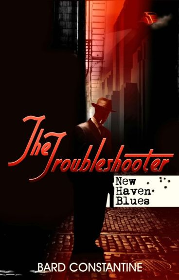 The Troubleshooter: New Haven Blues by BardConstantine