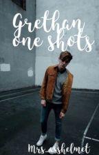 •grethan• one shots by mrs_asshelmet