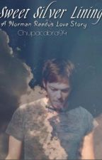 Sweet Silver Lining (A Norman Reedus Love Story) by Chupacabra94