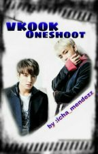 VKOOK ONESHOOT  by IchaJeonJungkook
