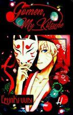 Gomen, My Kitsune... by ErhaKyuubi