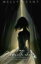 Kau, Cinderella Aku by mellyficent