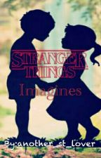 Stranger Things - Imagines by another_st_lover