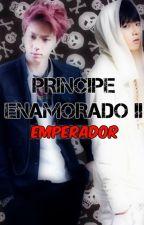 Príncipe Enamorado II: Emperador by Jamon2552