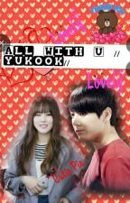 All with u //yukook// {HIATUS} by _yuna_kim_