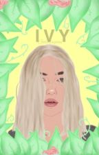  I V Y  ⇉Enoch O'Connor (Completed) by GoldLagoon