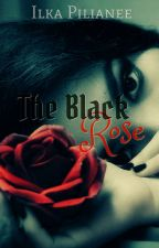 The Black Rose by IlkaPilianee