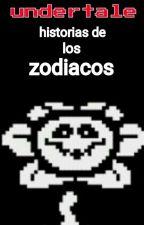 undertale historias de los zodiacos by chara_laloca