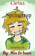 Cartas A Springtrap (Springtrap x ___) #FNAFHS [COMPLETA] by Mia_Le_burn