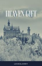 Heaven gift || Larry Stylinson by Its_Larry28