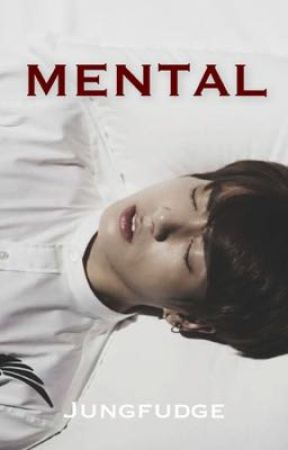 Mental - jungkook x reader by jungfudge