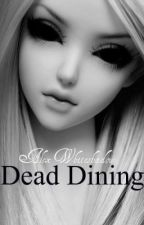 Dead Dining by Alex_Whiteshadow