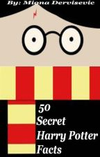 50 Harry Potter Secret Facts! by mionadervisevic12345
