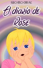 El diario de Rose [Miraculous Ladybug] by KuroNekoChanMLC