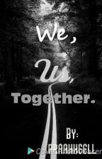 We, Us, Together by rraahheell