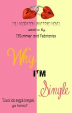 Why I'm Single by febrianiss