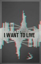 I want to live|short story| by Skinji