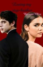 Loving my step-brother: Brallie AU  by writeXl0ve