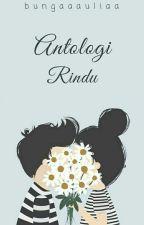 Antologi Rindu by bungaaauliaa