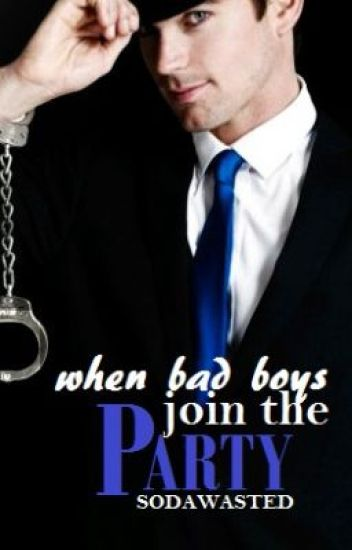 When Bad Boys Join the Party