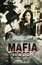 Living With A Mafia Boss by AnonymousReaper_07