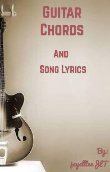 Guitar Chords and Lyrics of Songs - jayellteeJLT - Wattpad